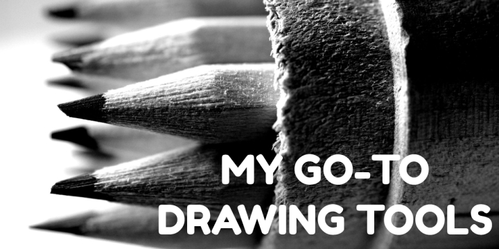 Art Materials — My Go-To Drawing Tools